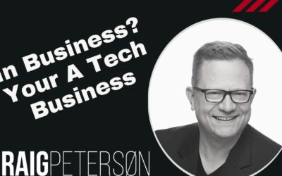 All Businesses are Tech Businesses – Like it or Not